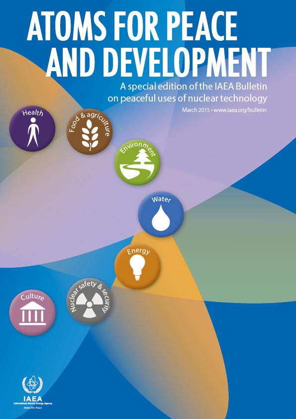 Atoms for Peace and Development: Special edition, IAEA Bulletin, March 2015