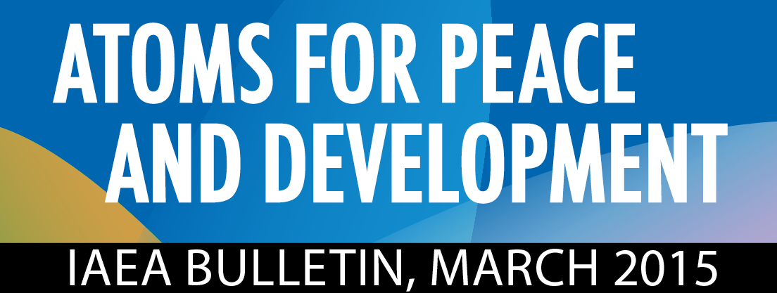IAEA Bulletin (Vol. 56-1, March 2015)