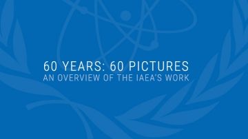 Commemorating the IAEA's diamond jubilee, these 60 pictures provide an overview of the Agency's history and work in the peaceful applications of nuclear science and technology.
