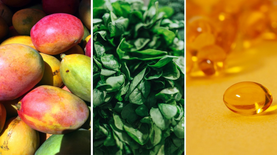 Orange-fleshed fruits like mangoes, leafy green vegetables and supplement tablets are all sources of vitamin A.