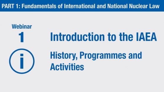 Webinar 1 - Introduction to the IAEA