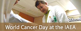 World Cancer Day at the IAEA